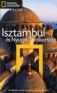 ISZTAMBUL ÉS NYUGAT-TÖRÖKORSZÁG - NATIONAL GEOGRAPHIC TRAVELER