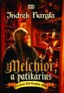 MELCHIOR, A PATIKÁRIUS