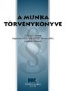 A MUNKA TÖRVÉNYKÖNYVE 2013. FEBRUÁR 1.