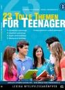 23 TOLLE THEMEN FÜR TEENAGER - ÚJ