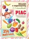 PIAC - BÖLCSITŐL A NAGYCSOPORTIG