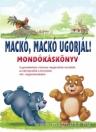 MACKÓ, MACKÓ, UGORJÁL! - MONDÓKÁS KÖNYV
