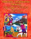 KEDVENC VARÁZSLATOS MESÉIM - MY MAGICAL STORIES - MAGYAR-ANGOL KÉTNYELVŰ MESÉSKÖNYV