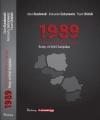 1989 - A KOMMUNISTA DIKTATÚRA VÉGNAPJAI KÖZÉP- ÉS KELET-EURÓPÁBAN