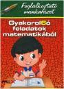 GYAKOROL6Ó FELADATOK MATEMATIKÁBÓL 1. OSZT.