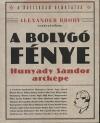 A BOLYGÓ FÉNYE - HUNYADY SÁNDOR ARCKÉPE