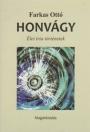 HONVÁGY - ÉLET ÍRTA TÖRTÉNETEK