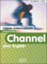 CHANNEL YOUR ENGLISH UPPER-INTERMEDIATE SB