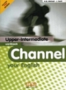CHANNEL YOUR ENGLISH UPPER-INTERMEDIATE WB