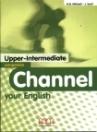 CHANNEL YOUR ENGLISH UPPER-INTERMEDIATE COMPANION