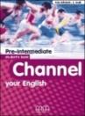 CHANNEL YOUR ENGLISH PRE-INTERMEDIATE SB