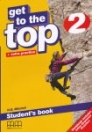 GET TO THE TOP 2. STUDENTS BOOK + EXTRA PRACTICE