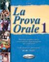 LA PROVA ORALE 1.