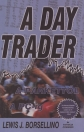 A DAY TRADER - A PARKETTŐL A PC-IG
