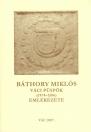 BÁTHORY MIKLÓS VÁCI PÜSPÖK (1474-1506) EMLÉKEZETE