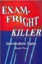 EXAM - FRIGHT KILLER INTERMEDIATE TOPICS BOOK TWO