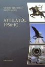 ATTILÁTÓL 1956-IG - VERSES ELBESZÉLŐ KÖLTEMÉN