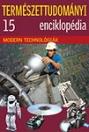 TERMÉSZETTUDOMÁNYI ENCIKLOPÉDIA-MODERN TECHNOLÓGIÁK 15.