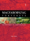 MAGYARORSZÁG TÖRTÉNETE 1. - ŐSTÖRTÉNET..