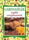 GABONAFÉLÉK - EGÉSZSÉGES ÉLETMÓD 4.