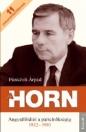 A HORN - ANGYALFÖLDTŐL A PÁRELNÖKSÉGIG 1932-1990