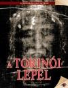 A TORINÓI LEPEL - A TÖRT. NAGY REJTÉLYEI 11.