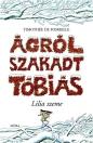 LILIA SZEME - ÁGRÓL SZAKADT TÓBIÁS