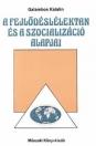 A FEJLŐDÉSLÉLEKTAN ÉS SZOCIALIZÁCIÓ ALAPJAI EGH-1308