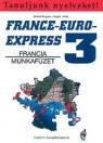 FRANCE-EURO-EXPRESS 3 FRANCIA MUNKAFÜZET NT-13398/M
