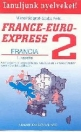 FRANCE-EURO-EXPRES 2 FRANCIA TANKÖNYV NT-13298