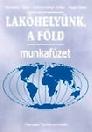 LAKÓHELYÜNK, A FÖLD MUNKAFÜZET NT-00858/M