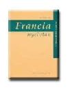 FRANCIA NYELVTAN A KÖZÉPISKOLÁK SZÁMÁRA NT-13138