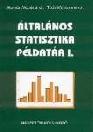 ÁLTALÁNOS STATISZTIKA PÉLDATÁR I. NT 42491/P