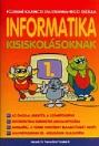 INFORMATIKA KISISKOLÁSOKNAK 1. NT-00172/1, NT-11172
