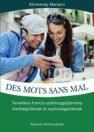 DES MOTS SANS MAL - TEMATIKUS FRANCIA SZÓKINC