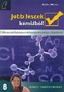 JOBB LESZEK KÉMIÁBÓL! 8. NT-80369