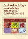 ORÁLIS MIKROBIOLÓGIA, IMMUNITÁSTAN, DIAGNOSZTIKA ÉS INFEKCIÓKONTROLL