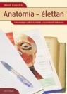 ANATÓMIA - ÉLETTAN - EGÉSZSÉGÜGYI SZAKKÖZÉPISKOLÁK TANKÖNYVE