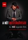 A HÉT MESTERLÖVÉSZE - AZ 50 LEGJOBB FILM I. KÖTET