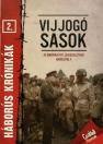VIJJOGÓ SASOK - HÁBORÚS KRÓNIKÁK 2.