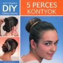 DIY - 5 PERCES KONTYOK