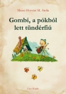 GOMBI, A PÓKBÓL LETT TÜNDÉRFIÚ