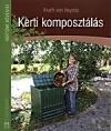 KERTI KOMPOSZTÁLÁS - KERTÜNK NÖVÉNYEI