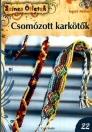 CSOMÓZOTT KARKÖTŐK - SZÍNES ÖTLETEK 22.