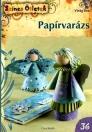 PAPÍRVARÁZS - SZÍNES ÖTLETEK 36.
