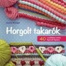 HORGOLT TAKARÓK - 40 CSODÁLATOS MINTA LÉPÉSRŐL LÉPÉSRE