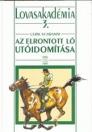AZ ELRONTOTT LÓ UTÓIDOMÍTÁSA - LOVASAKADÉMIA 3.