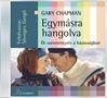 GARY CHAPMAN - EGYMÁSRA HANGOLVA MP3