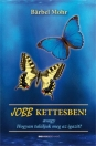 JOBB KETTESBEN - AVAGY HOGYAN TALÁLJUK MEG AZ