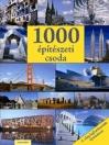 1000 ÉPÍTÉSZETI CSODA